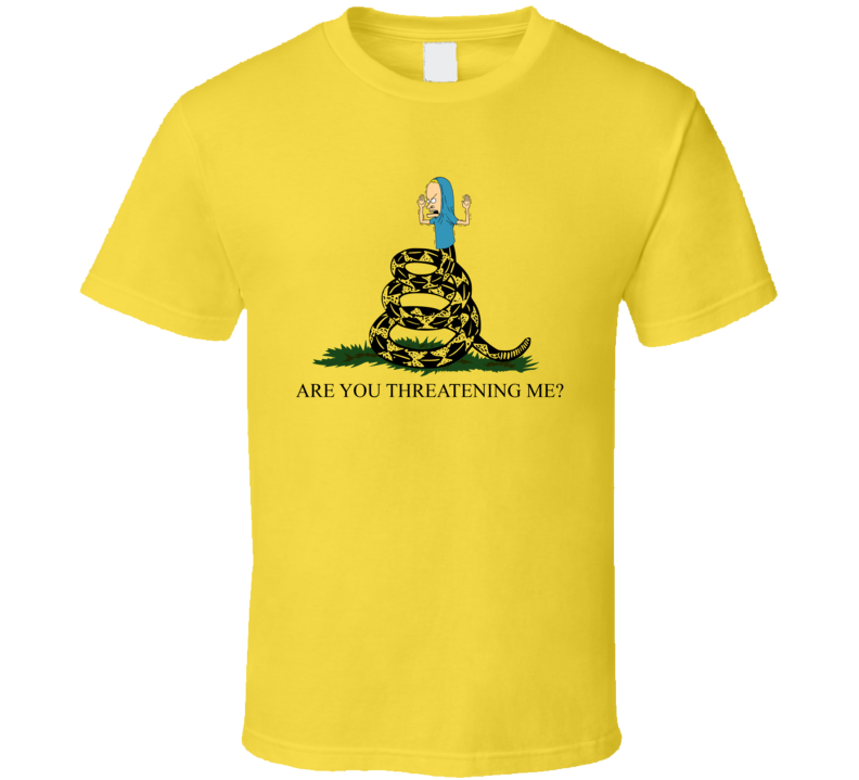 Are You Threatening Me Beavis And Butthead Don't Tread On Me Mashup Parody T Shirt