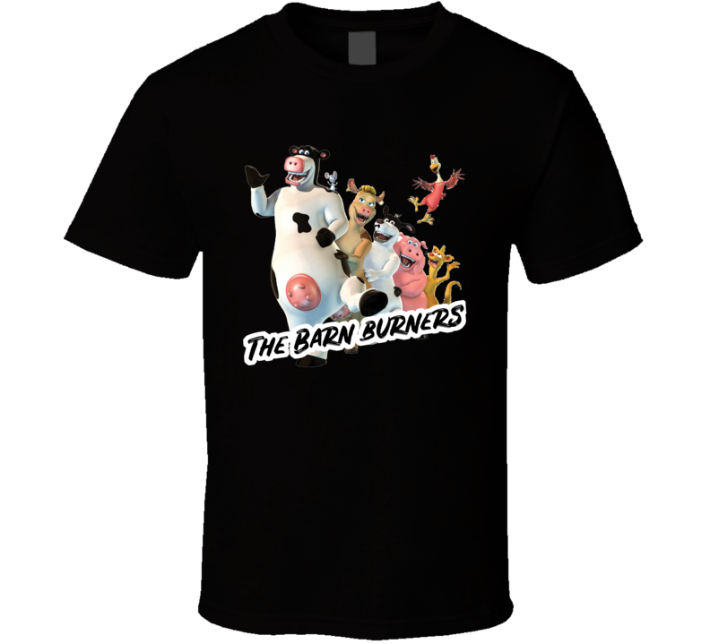 The Barn Burners Back At The Barnyard Fictional Music Group Fan T Shirt