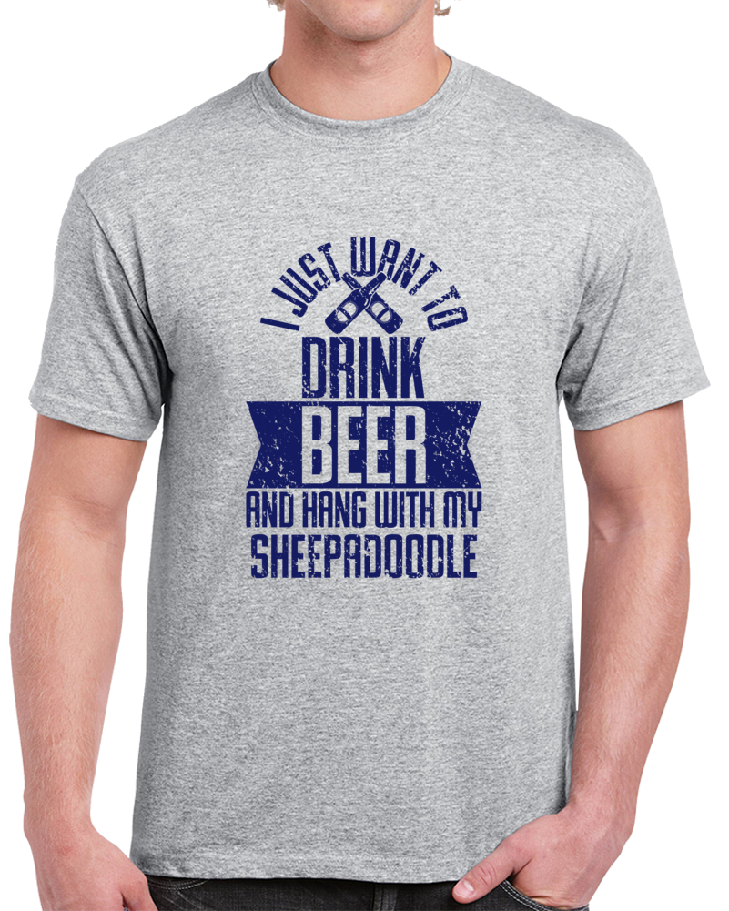 Sheepadoodle I Just Want To Drink Beer With My Dog Pet Lover Men's T-shirt