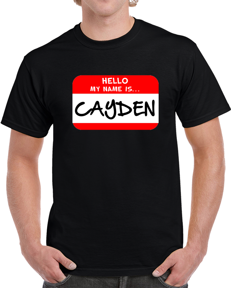 Hello My Name Is Cayden Men's Custom First Name T Shirt