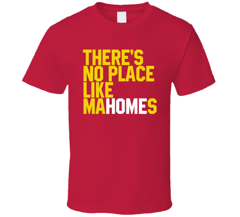 There's No Place Like Home Patrick Mahomes Football Player Fan T Shirt