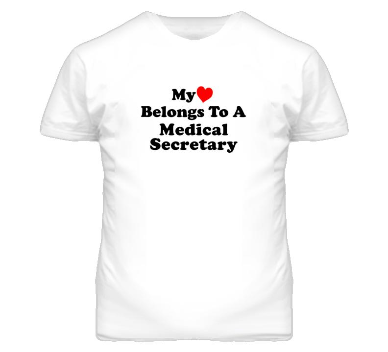 My Heart Belongs To A Medical Secretary Funny T Shirt