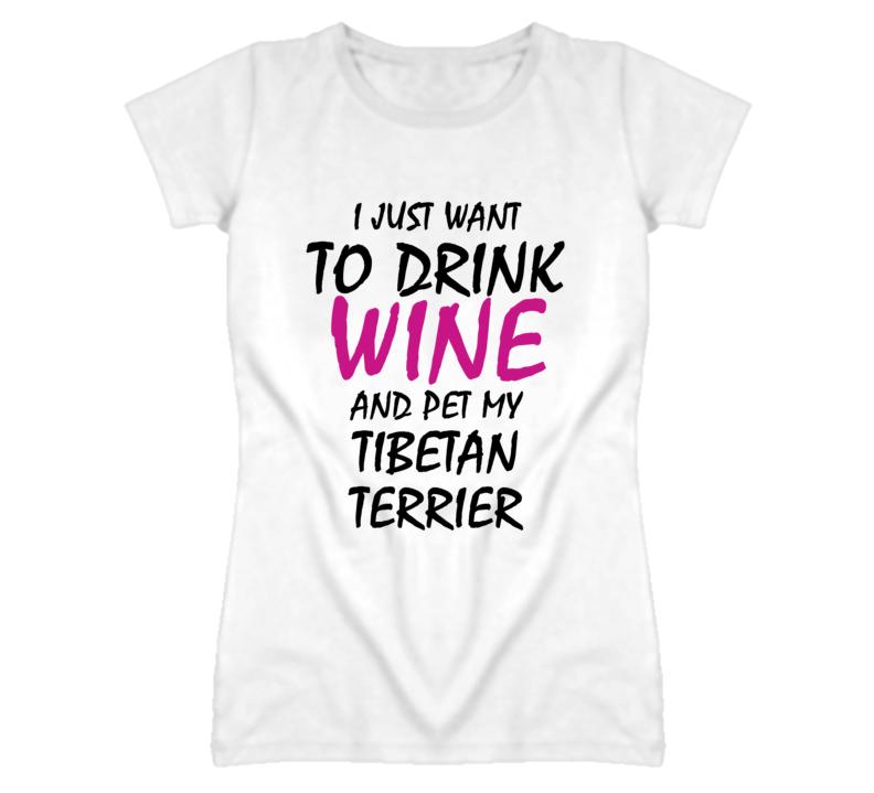 Drink Wine And Pet My Tibetan Terrier Dog T Shirt