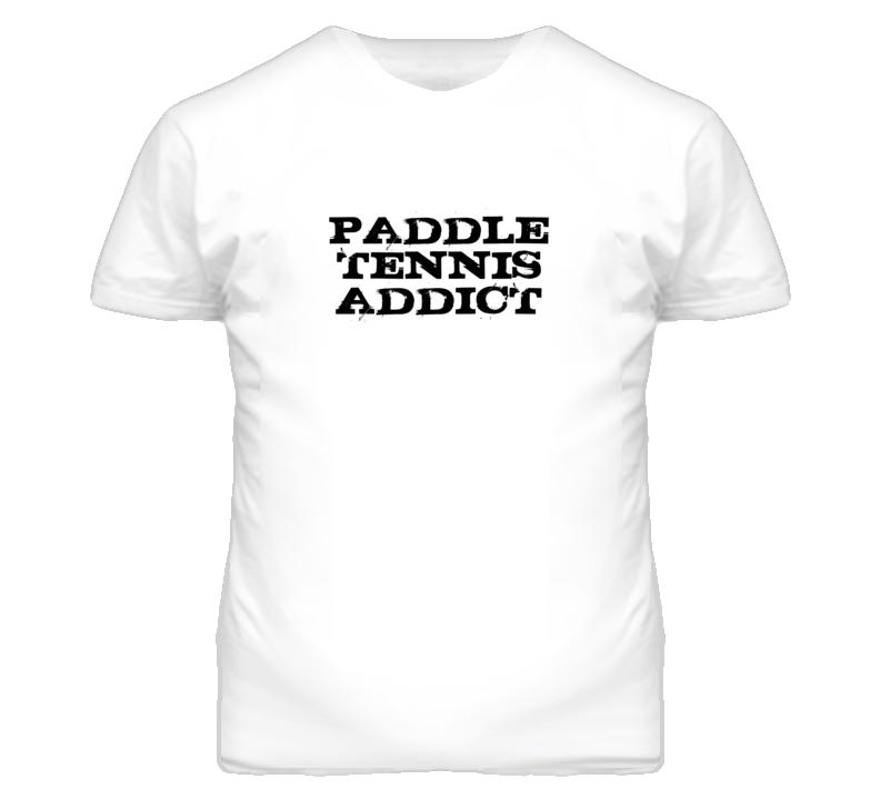Paddle Tennis Addict Fun Sports T Shirt