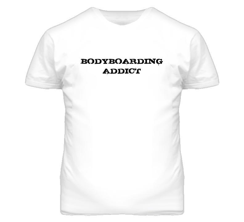 Bodyboarding Addict Fun Sports T Shirt