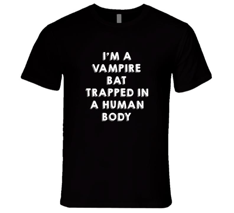 Vampire Bat Trapped In A Human Body Animal T Shirt