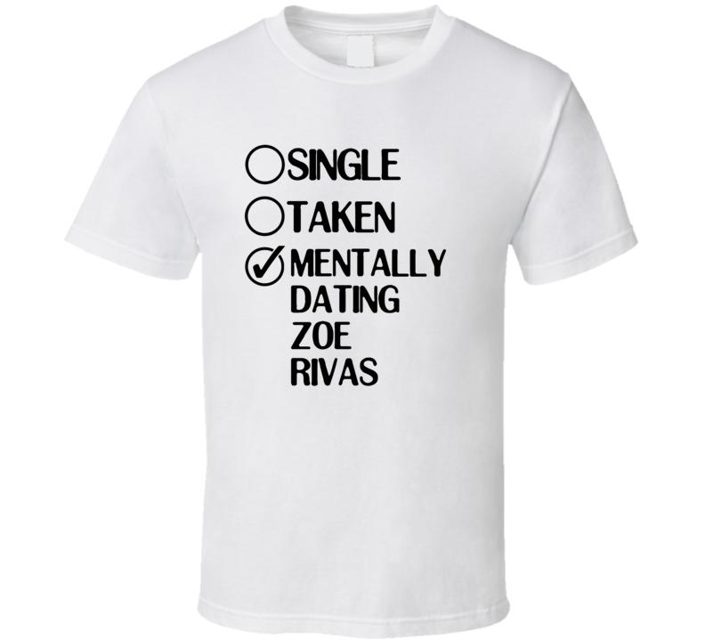 Single Taken Dating Zoe Rivas Degrassi The Next Generation T Shirt