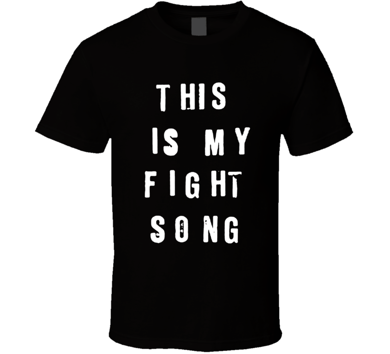 This Is My Fight Song Taylor Swift Inspired Rachel Platten T Shirt