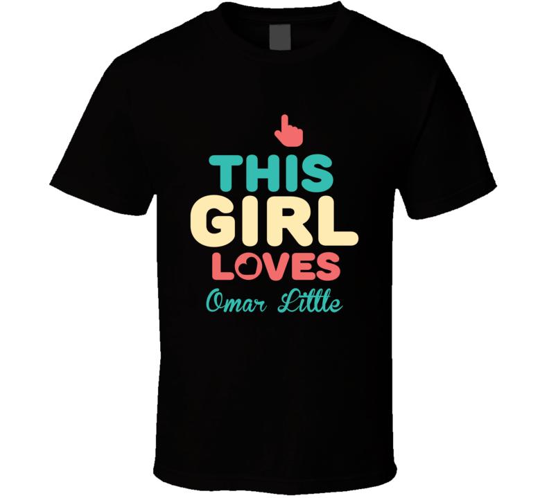This Girl Loves Omar Little Funny TV Show T Shirt
