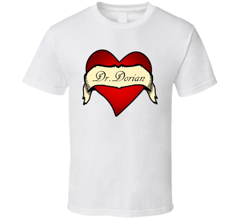 Dr.Dorian  Heart Tattoo TV Show T Shirt
