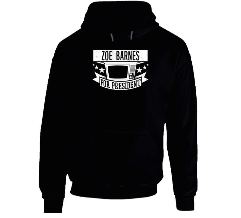 Zoe Barnes For President House Of Cards TV Show Series Hooded Pullover
