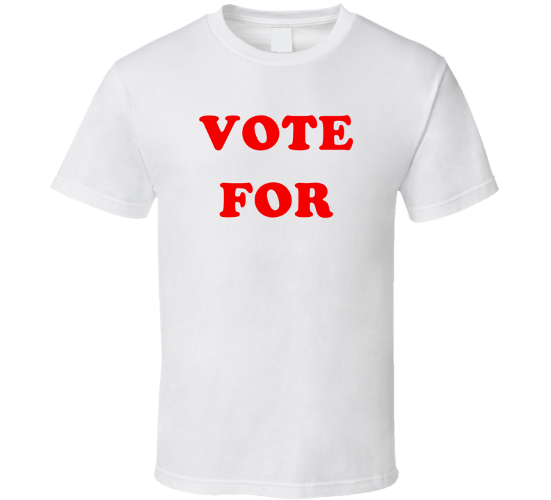 Vote For Tv Show Customizable T Shirt