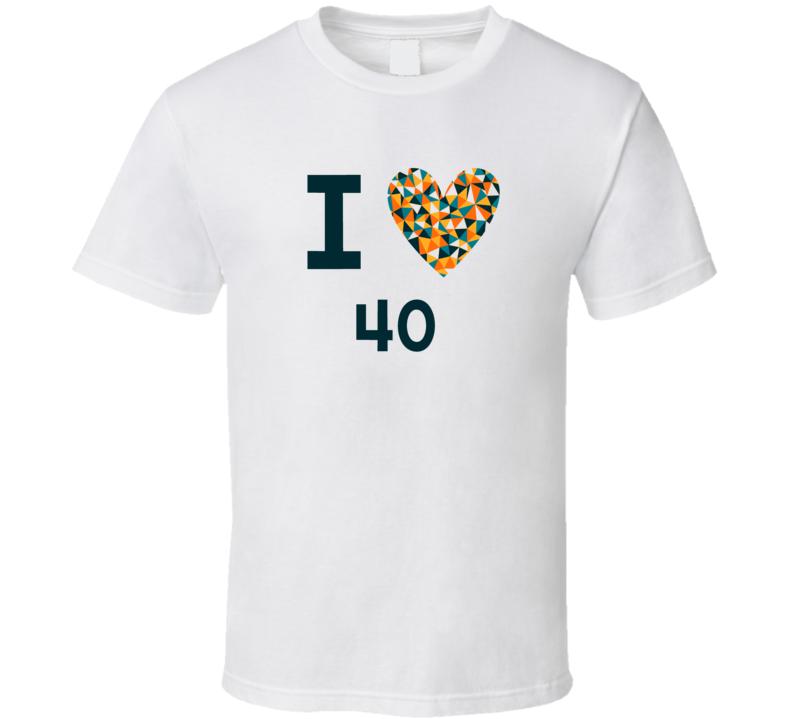 I Love 40 Favorite TV Show T Shirt