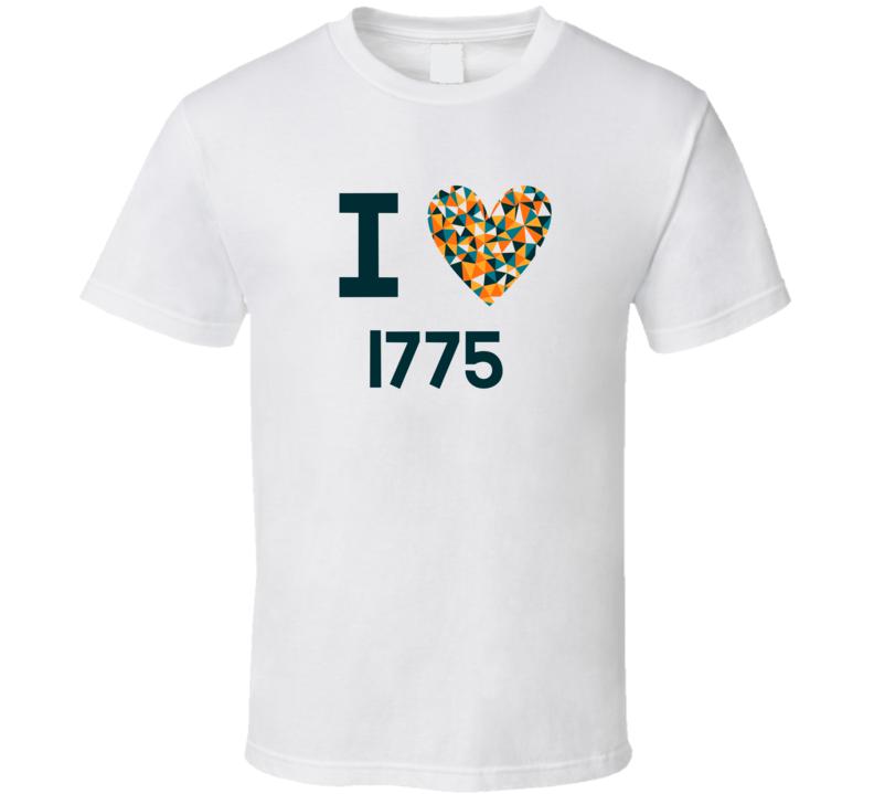 I Love 1775 Favorite TV Show T Shirt