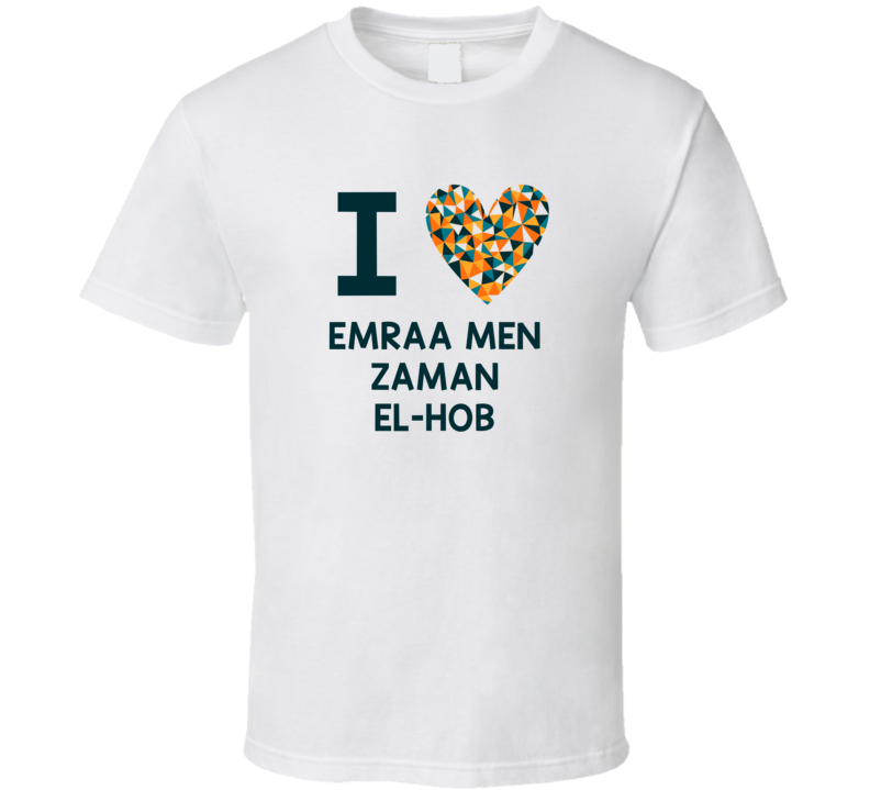 I Love Emraa Men Zaman El-Hob Favorite TV Show T Shirt