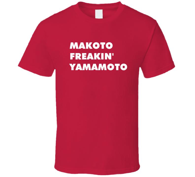 Makoto Freakin' Yamamoto The Irresponsible Captain Tylor T Shirt