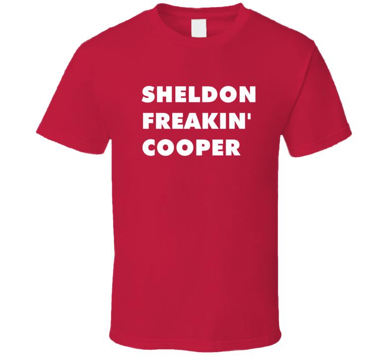 Sheldon Freakin' Cooper The Big Bang Theory Tv Character T Shirt