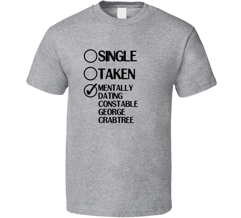 Single Taken Constable George Crabtree Murdoch Mysteries T Shirt