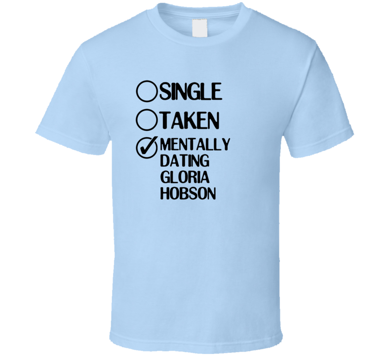 Single Taken Gloria Hobson Nothing Too Good for a Cowboy T Shirt