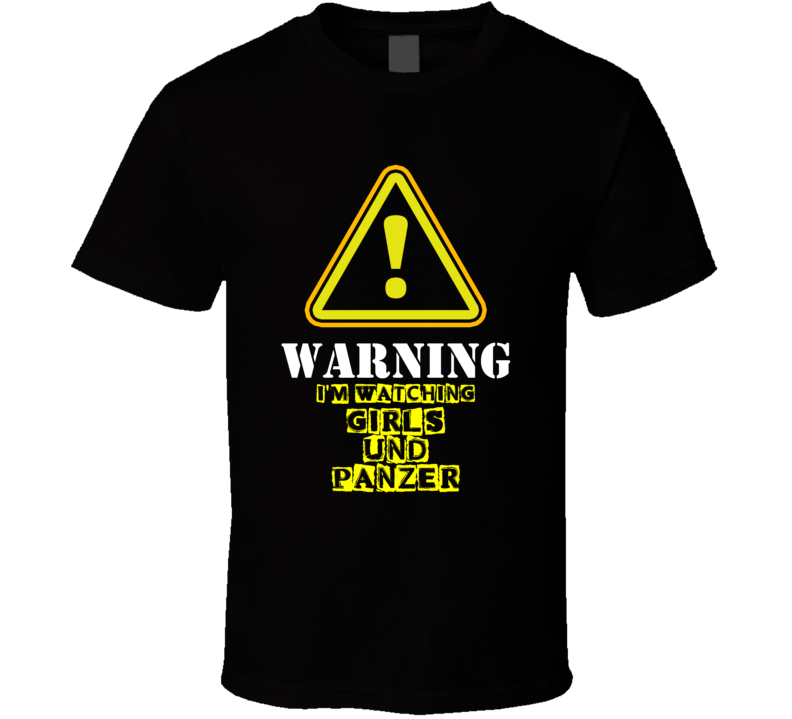 Girls und Panzer Ai Kayano Saori Takebe TV Show Warning I'm Watching Funny T Shirt