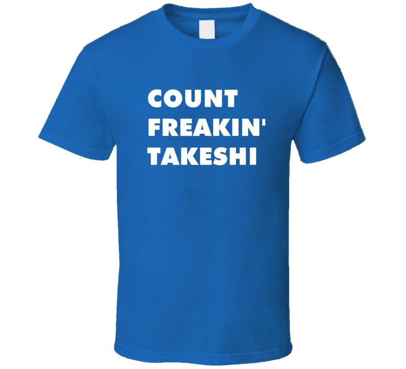 Count Freakin' Takeshi Takeshi'S Castle Tv Character T Shirt