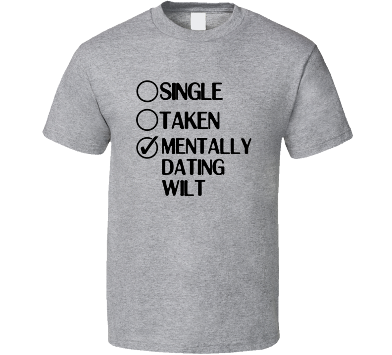 Single Taken Dating Wilt Fosters Home for Imaginary Friends T Shirt