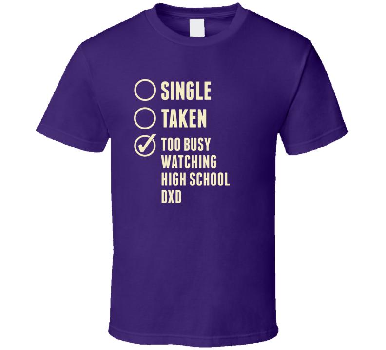 Single Taken Watching High School DxD T Shirt