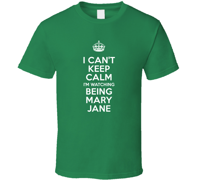Being Mary Jane Aaron D. Spears Mark Bradley TV Show I Can't Keep Calm Parody T Shirt