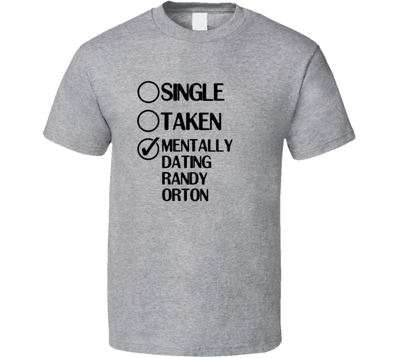 Single Taken Dating Randy Orton WWE Saturday Morning Slam T Shirt