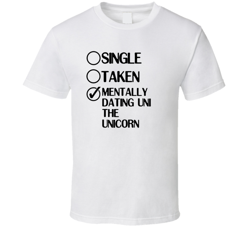 Single Taken Dating Uni the Unicorn Dungeons And Dragons T Shirt