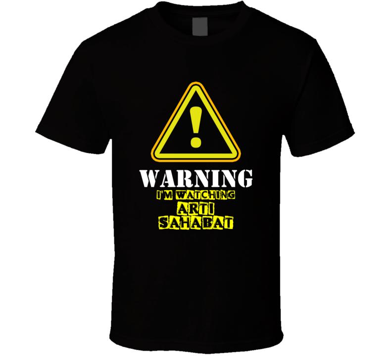 Arti Sahabat Irshadi Bagas Marcel TV Show Warning I'm Watching Funny T Shirt