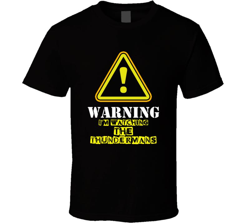 The Thundermans Jack Griffo Max Thunderman TV Show Warning I'm Watching Funny T Shirt