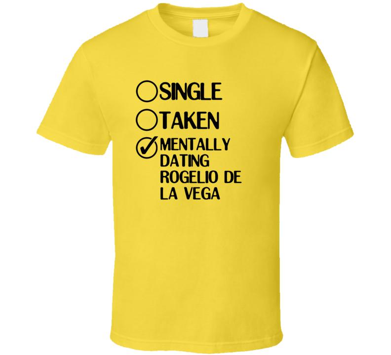 Single Taken Dating Rogelio de la Vega Jane the Virgin T Shirt