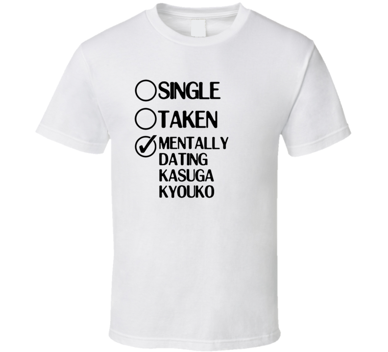 Single Taken Dating Kasuga Kyouko Deadman Wonderland T Shirt