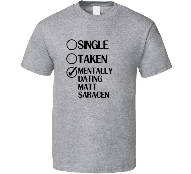 Single Taken Dating Matt Saracen Friday Night Lights T Shirt