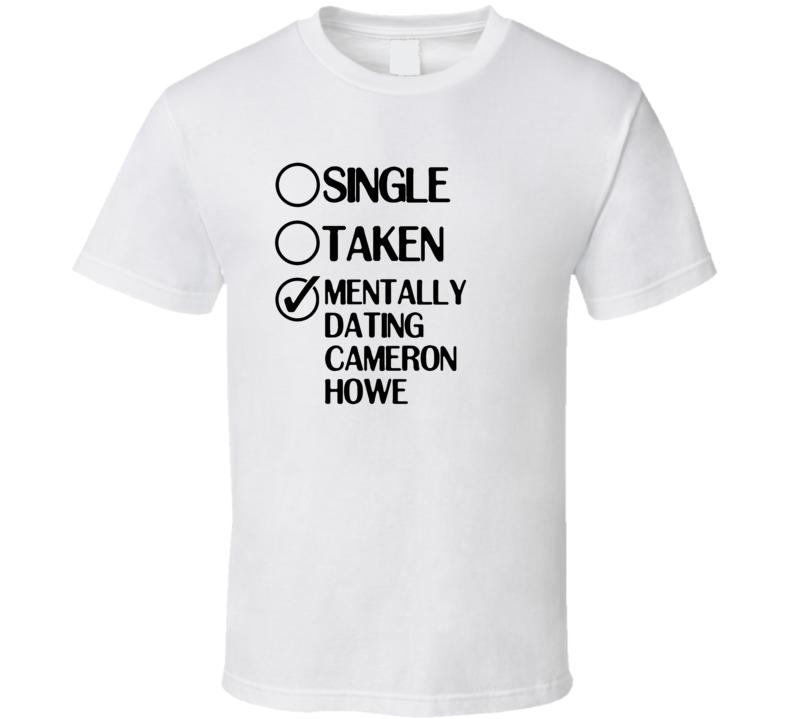Single Taken Dating Cameron Howe Halt and Catch Fire T Shirt
