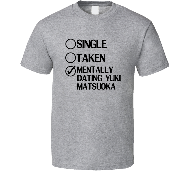 Single Taken Dating Yuki Matsuoka Boys Over Flowers T Shirt