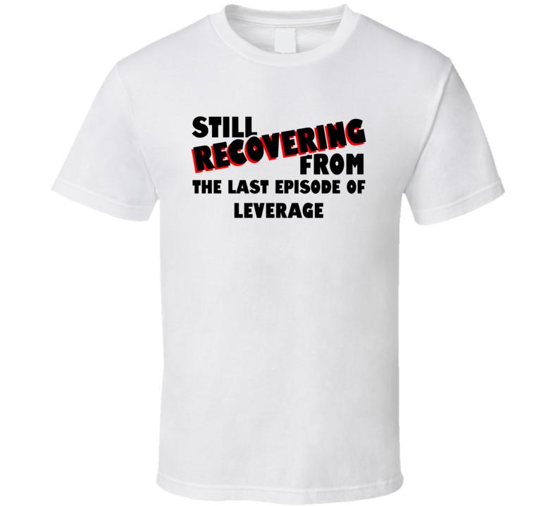 Last Episode Leverage TV Show T Shirt