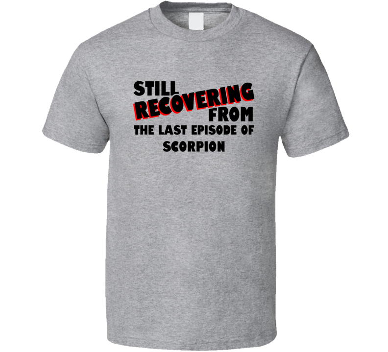 Last Episode Scorpion TV Show T Shirt