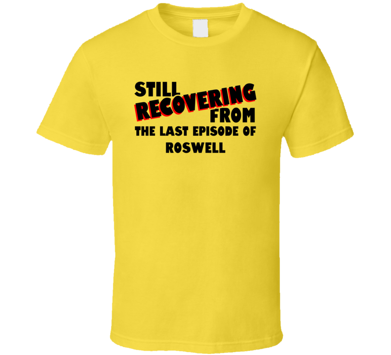 Last Episode Roswell TV Show T Shirt