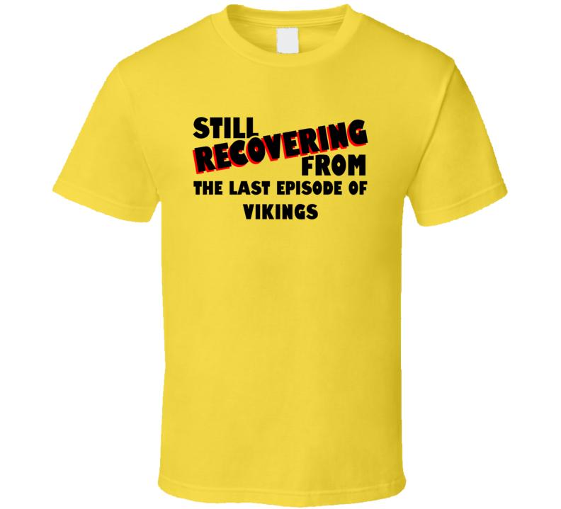 Last Episode Vikings TV Show T Shirt