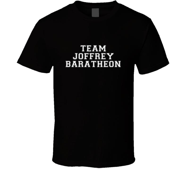 Team Joffrey Baratheon TV Show Game of Thrones T Shirt
