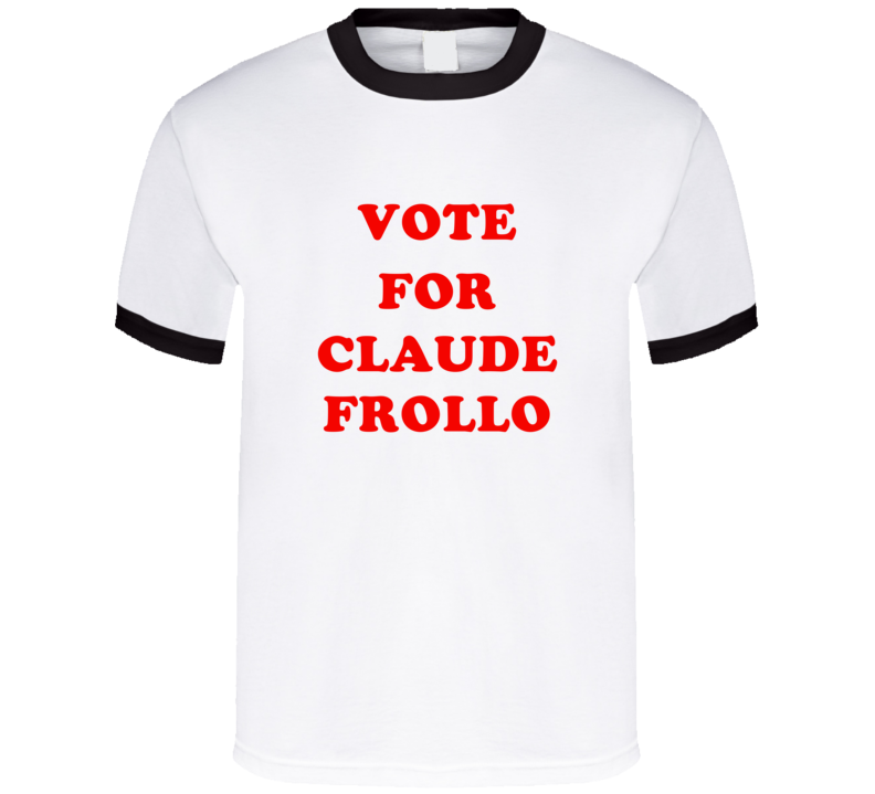 Vote For Claude Frollo Tv Show The Hunchback of Notre Dame T Shirt