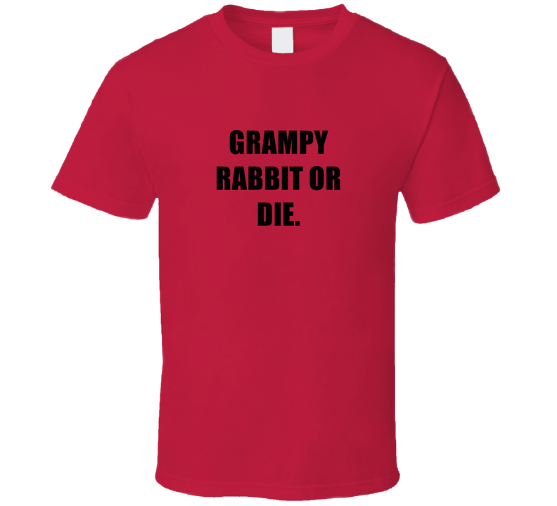 Grampy Rabbit Or Die Tv Show Peppa Pig T Shirt