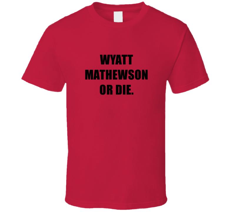 Wyatt Mathewson Or Die Tv Show Prison Break T Shirt