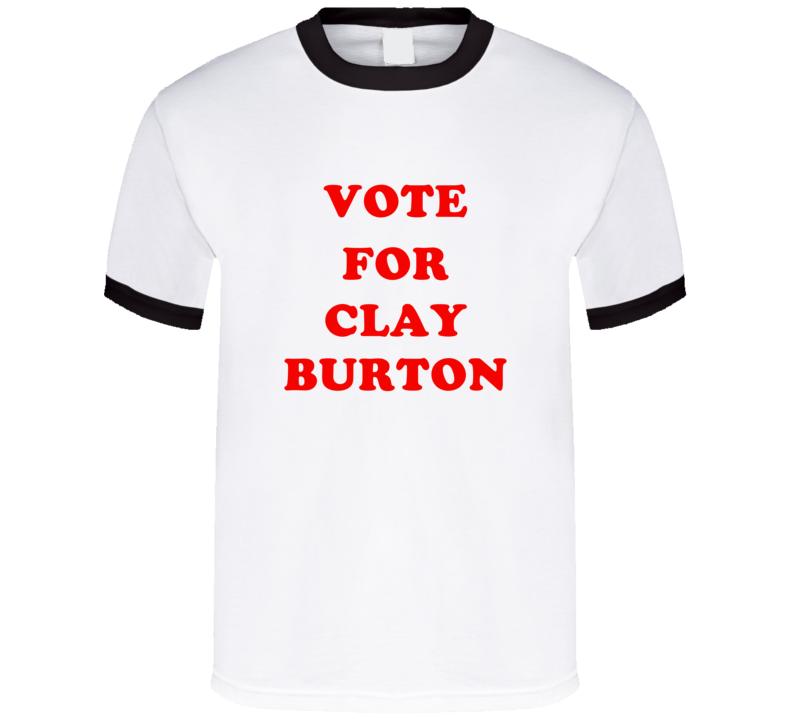 Vote For Clay Burton Tv Show Banshee T Shirt
