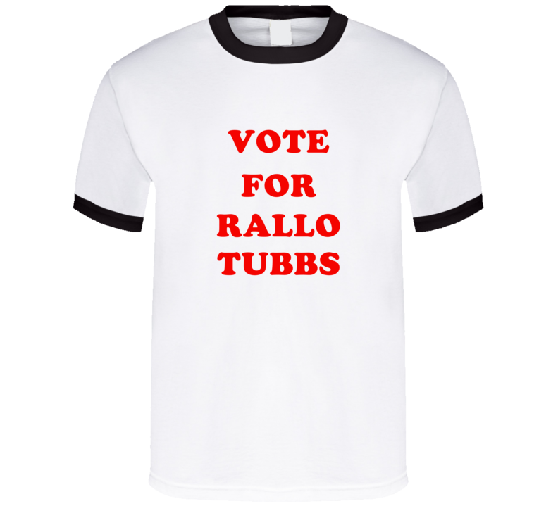 Vote For Rallo Tubbs Tv Show The Cleveland Show T Shirt