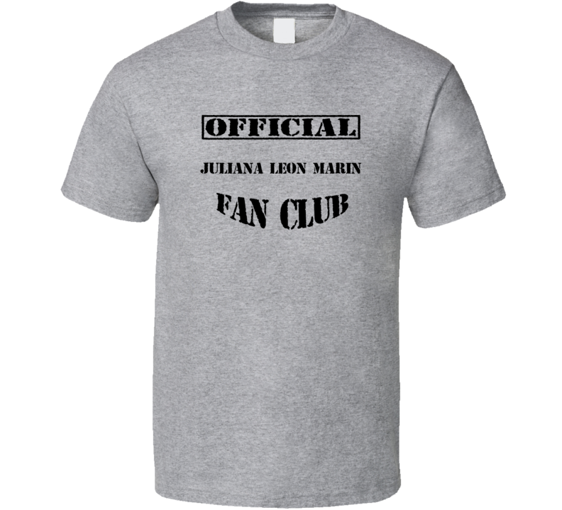 Juliana Leon Marin El capo TV Fan Club T Shirt