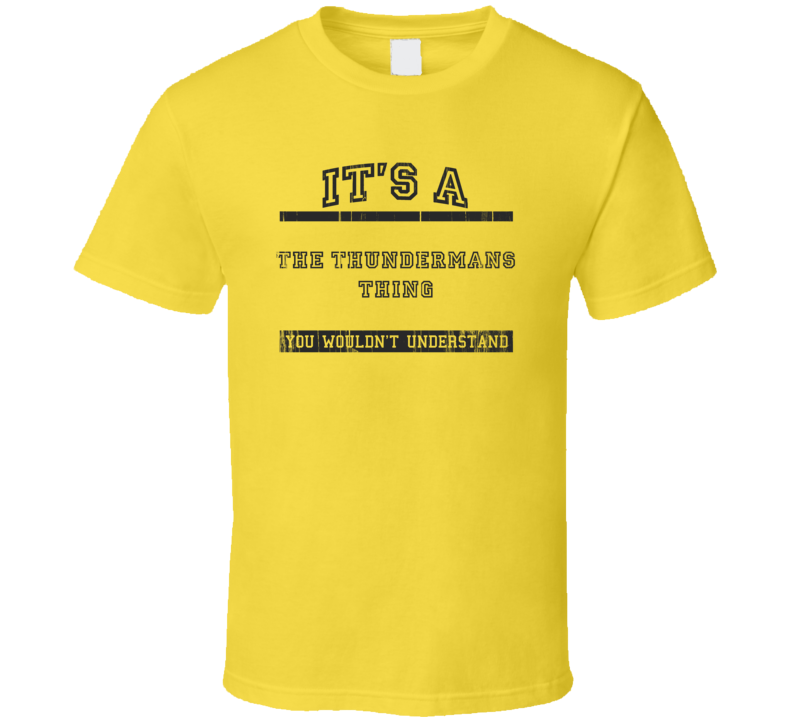 Its A The Thundermans Thing TV Show T Shirt