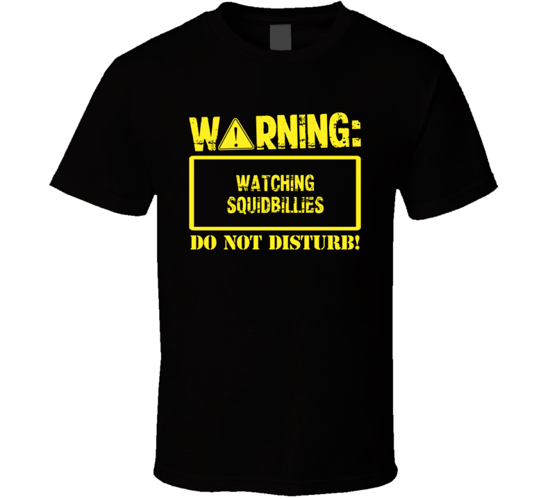 Warning Watching  Squidbillies T Shirt